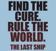 Find The Cure. Rule The World. by nardesign