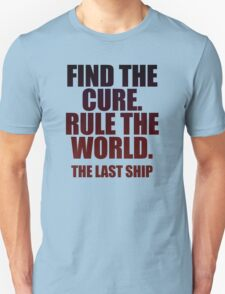 Find The Cure. Rule The World. T-Shirt