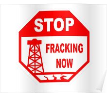 STOP FRACKING NOW Poster