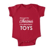 """Children's """"All I want for Christmas is my brother's TOYS"""" One Piece - Short Sleeve"""