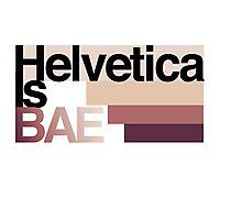 Helvetica Is BAE Photographic Print
