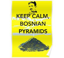 Keep Calm Tesla Bosnian Pyramids Poster
