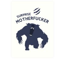 Surprise Motherfucker ! Here comes URSA ! Art Print