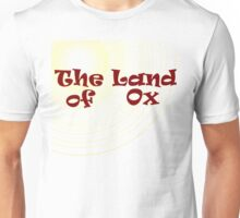 The Land of Ox Unisex T-Shirt