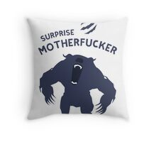 Surprise Motherfucker ! Here comes URSA ! Throw Pillow