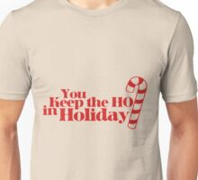 you keep the holiday Unisex T-Shirt