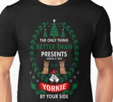 Better Presents Under Tree Yorkie By Your Side T-Shirt Unisex T-Shirt