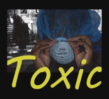 Toxic by BrokenYokeEnt