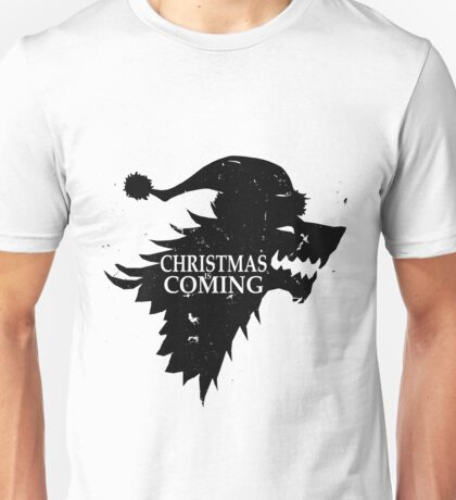 Funny Christmas Is Coming Holiday Birthday Gift Shirt Unisex T-Shirt