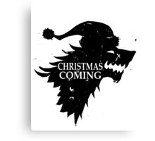 Funny Christmas Is Coming Holiday Birthday Gift Shirt Canvas Print