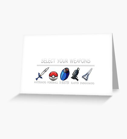 Select Your Weapons Greeting Card
