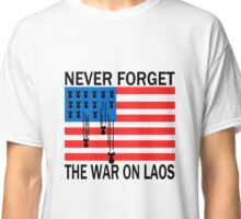 NEVER FORGET THE WAR ON LAOS Classic T-Shirt