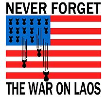 NEVER FORGET THE WAR ON LAOS Photographic Print