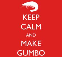 Keep Calm and Make Gumbo Kids Clothes
