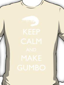 Keep Calm and Make Gumbo T-Shirt