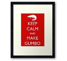 Keep Calm and Make Gumbo Framed Print