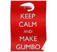 Keep Calm and Make Gumbo Poster