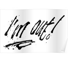 I'm out! by Neil McBride Poster