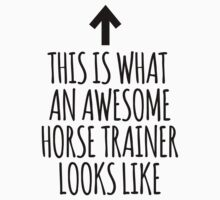 Limited Edition 'This is what an awesome horse trainer looks like' T-Shirt T-Shirt