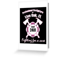Firefighters fighting for a cure Greeting Card
