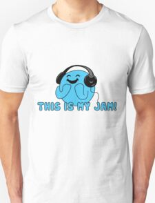 This is my jam! T-Shirt