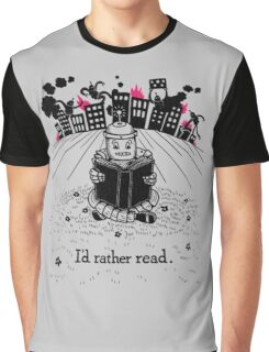 I'd Rather Read Graphic T-Shirt