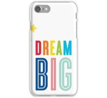 DREAM BIG QUOTE modern typography bright colors iPhone Case/Skin