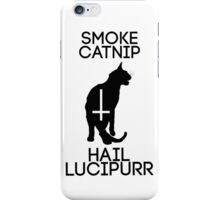 Smoke Catnip, Hail Lucipurr iPhone Case/Skin