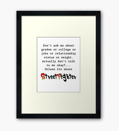 Street Fighter quote Framed Print
