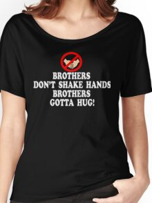 Brothers Don't Shake Hands Brothers Gotta Hug - Tommy Boy Women's Relaxed Fit T-Shirt