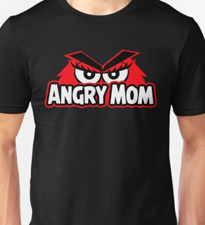 Angry Mom Unisex T-Shirt