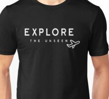 Explore the unseen Funny Unisex T-Shirt