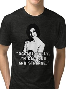 WILLOW ROSENBERG; Callous and Strange Tri-blend T-Shirt