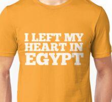 I Left My Heart In Egypt Love Native Homesick T-Shirt Unisex T-Shirt