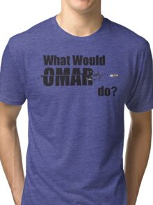 """What Would Omar Do? """"The Wire"""" Tri-blend T-Shirt"""