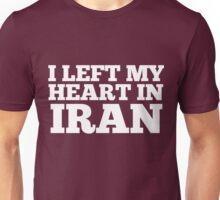 I Left My Heart In Iran Love Native Homesick T-Shirt Unisex T-Shirt
