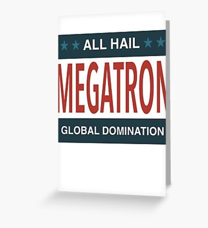 All Hail Megatron - II Greeting Card
