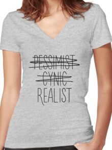 Pessimist, Cynic, Realist Funny Women's Fitted V-Neck T-Shirt