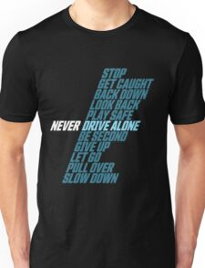 The Crew - Never Drive Alone Unisex T-Shirt