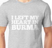 I Left My Heart In Burma Love Native Homesick T-Shirt Unisex T-Shirt
