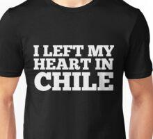 I Left My Heart In Chile Love Native Homesick T-Shirt Unisex T-Shirt