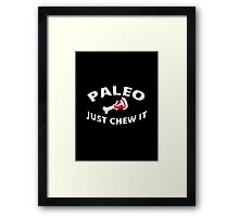 Paleo - Just Chew It 2 Framed Print