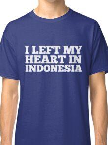 I Left My Heart In Indonesia Love Native Homesick T-Shirt Classic T-Shirt