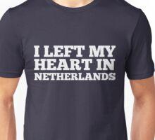 I Left My Heart In Netherlands Love Native Homesick T-Shirt Unisex T-Shirt