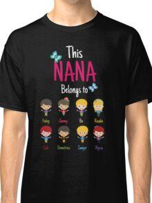 This Nana belongs to Finley Jimmy Bo Rosalie Cole Demetrius Sawyer Alyssa Classic T-Shirt