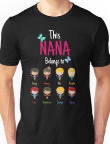This Nana belongs to Finley Jimmy Bo Rosalie Cole Demetrius Sawyer Alyssa Unisex T-Shirt
