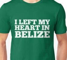 I Left My Heart In Belize Love Native Homesick T-Shirt Unisex T-Shirt