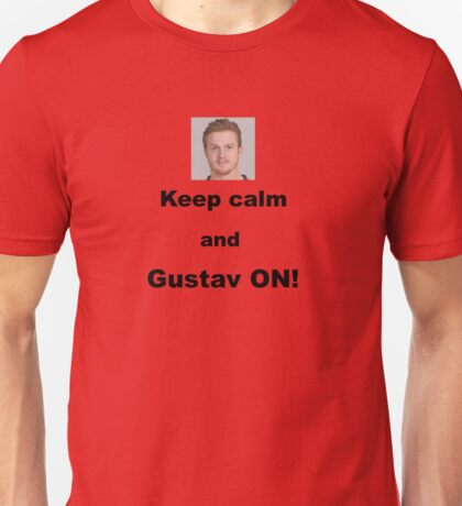 Keep calm and Gustav ON! Unisex T-Shirt