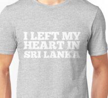 I Left My Heart In Sri Lanka Love Native Homesick T-Shirt Unisex T-Shirt