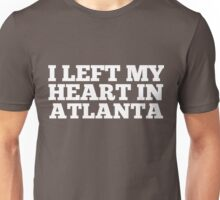 I Left My Heart In Atlanta Love Native Homesick T-Shirt Unisex T-Shirt